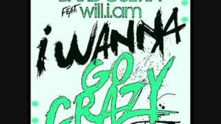 David Guetta feat. Will I am -  I wanna go crazy