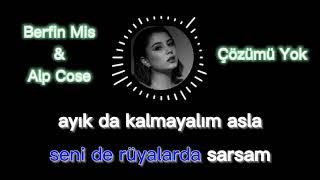 Berfin Mis & Alp Cose - Çözümü Yok Karaoke (lyrics - sözleri) Resimi