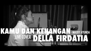 Download Kamu Dan Kenangan - Maudy Ayunda (cover) by Della Firdatia