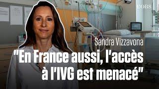 Pourquoi l'avortement est menacé en France, par Sandra Vizzavona