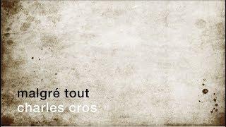 La minute de poésie : Malgré tout [Charles Cros]