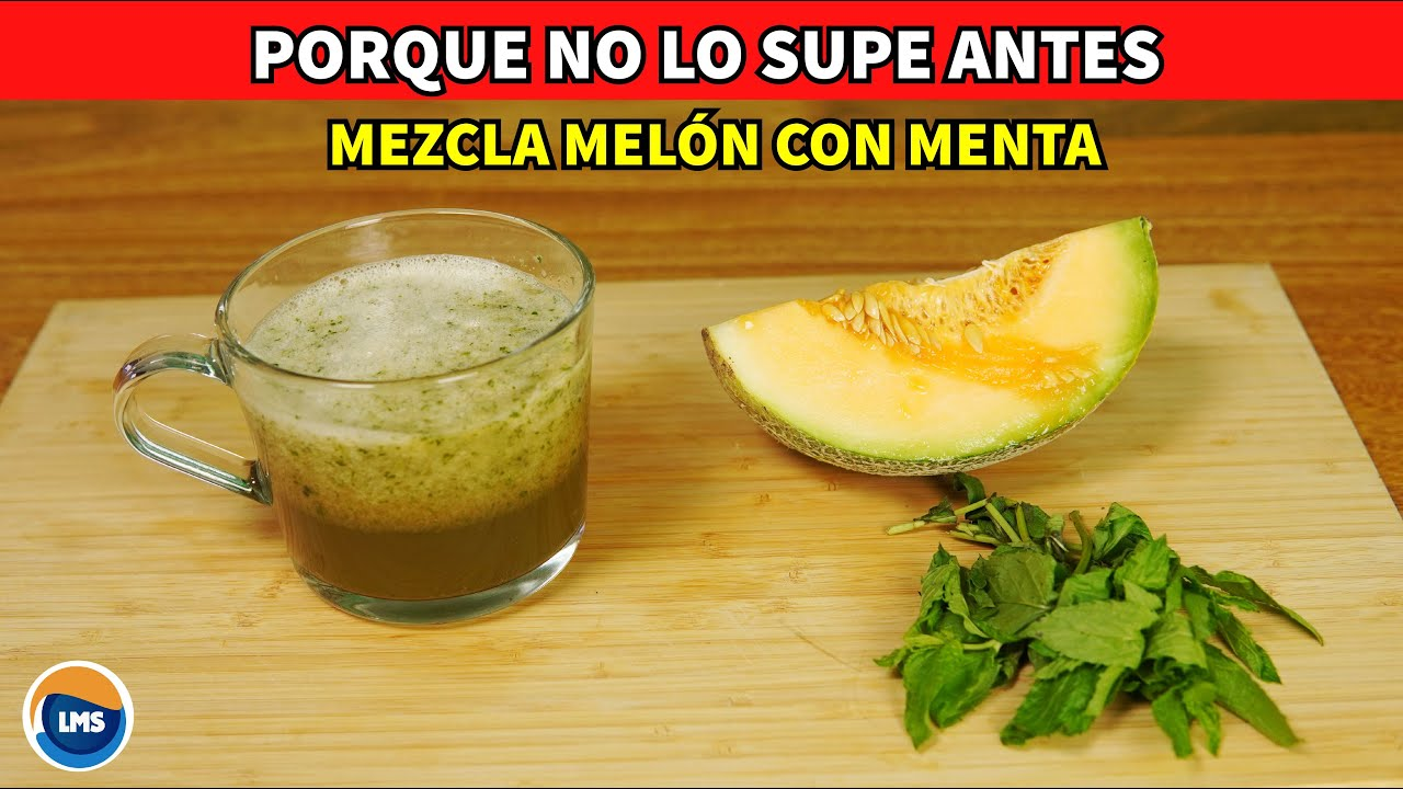 Licua MELÓN con MENTA - Bebe el Liquido y  Combate El Hígado Graso - Lo Mejor que he visto