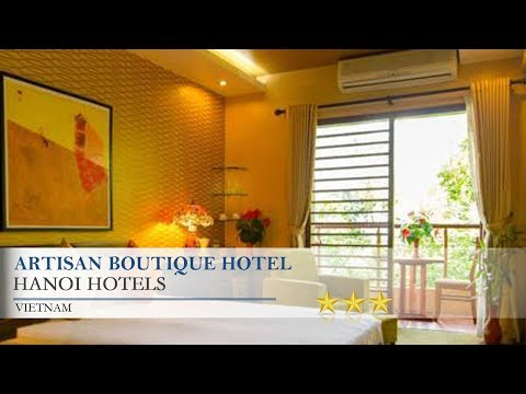 Artisan Boutique Hotel - Hanoi Hotels, Vietnam