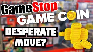 Gamestop's Newest Desperate Move: The Game Coin!