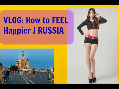 Where HAPPY People are? Improve YOUR Happiness 5 TIPS /Russia Moscow VLOG