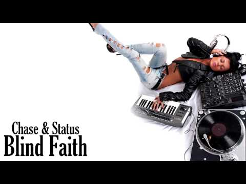 Chase & Status - Blind Faith (Radio Edit) [HD]