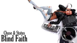 Chase & Status - Blind Faith (Radio Edit) [HD]
