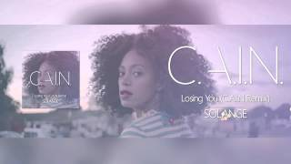Solange - Losing You (C.A.I.N. Remix)
