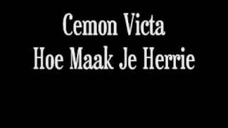 Cemon Victa - Hoe Maak Je Herrie