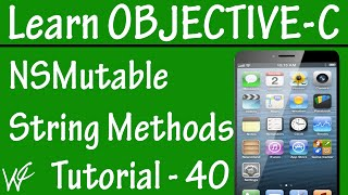 Free Objective C Programming Tutorial for Beginners 40 - NSMutableString Methods in Objective C