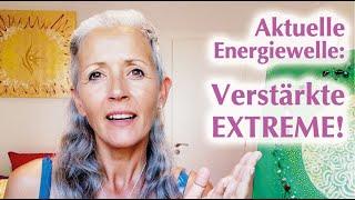 Aktuelle Energiewelle Verstärkte Extreme 🌏🍀☀️