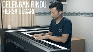 CELENGAN RINDU - FIERSA BESARI Piano Cover