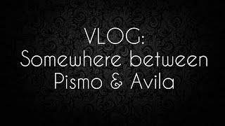 VLOG: Somewhere between Avila and Pismo Beach! Thumbnail