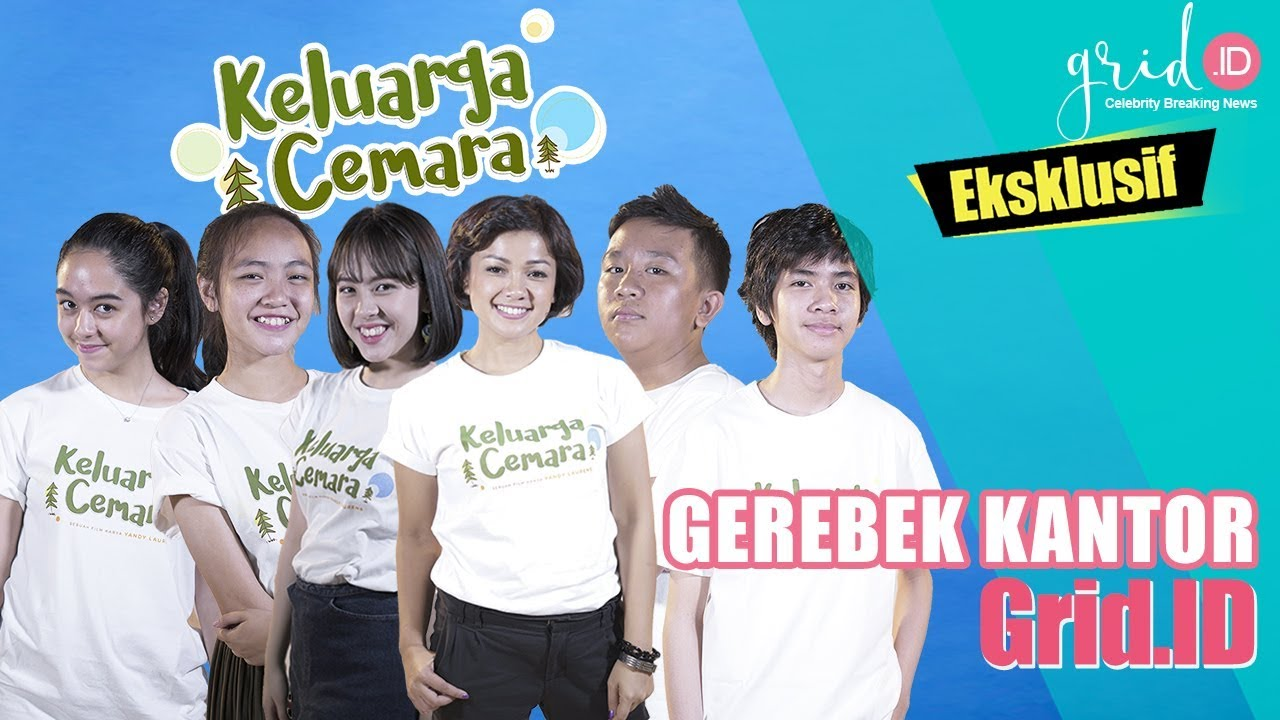 Download GEREBEK | Keluarga Cemara Gerebek Kantor GridID