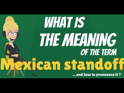 What is MEXICAN STANDOFF? What does MEXICAN STANDOFF mean? MEXICAN STANDOFF  meaning & explanation