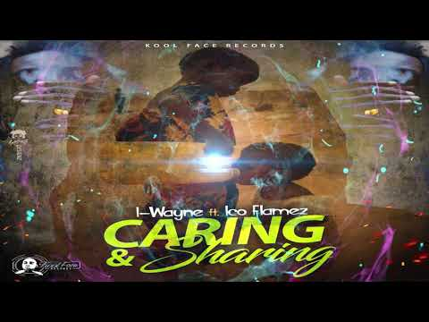 I Wayne- Caring and Sharing (feat. Ico Flamez)   (Kool Face Records)