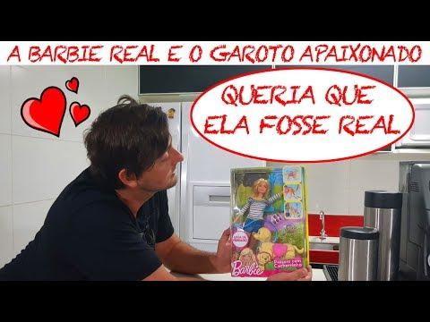 A BARBIE REAL E O GAROTO APAIXONADO - PARTE 1