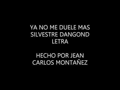Ya no me duele Más - SIlvestre Dangond LETRA LYRICS 2016