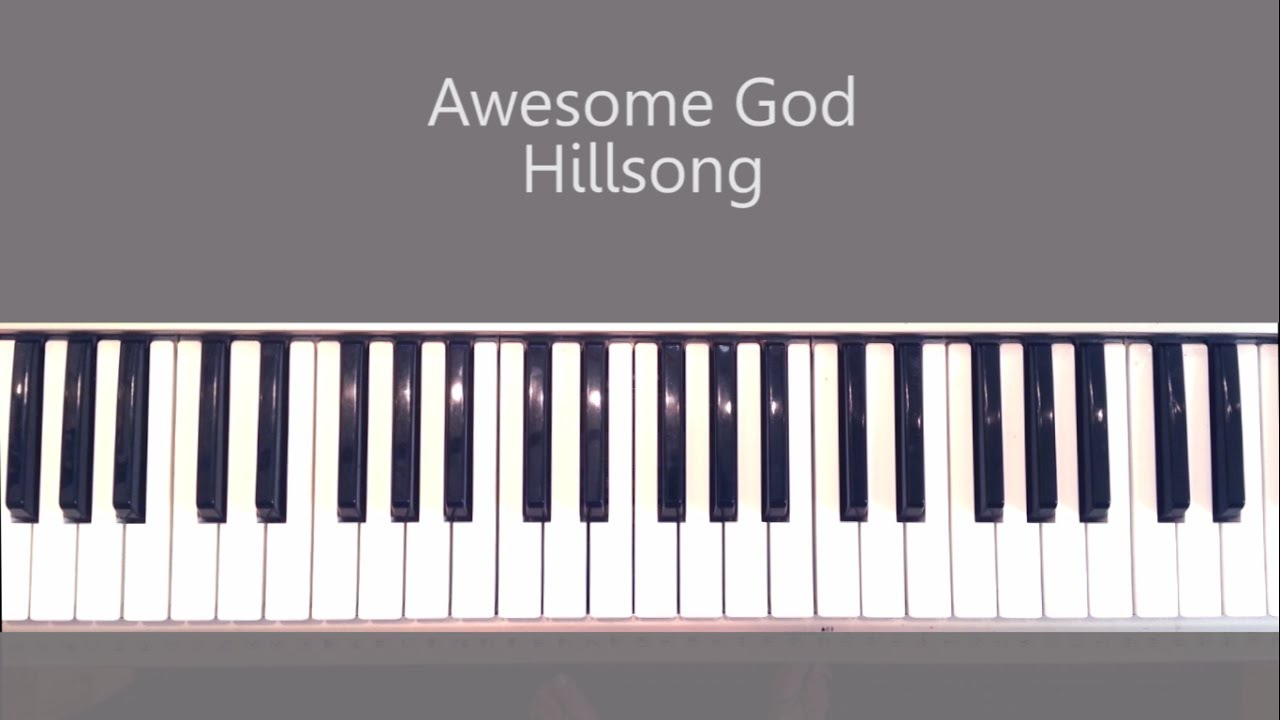 how to play awesome god by hillsong piano tutorial and chords youtube. Black Bedroom Furniture Sets. Home Design Ideas