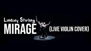 Lindsey Stirling - Mirage - feat. Raja Kumari (Live violin cover)