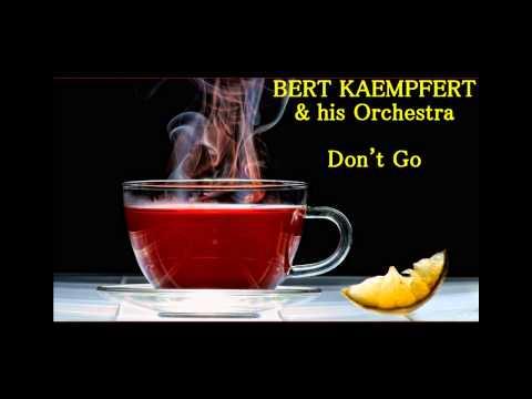 Bert Kaempfert - Don't Go