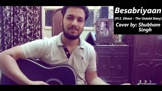 Besabriyaan   Armaan Malik   M.S. Dhoni - The Untold Story   Cover by Shubham Singh