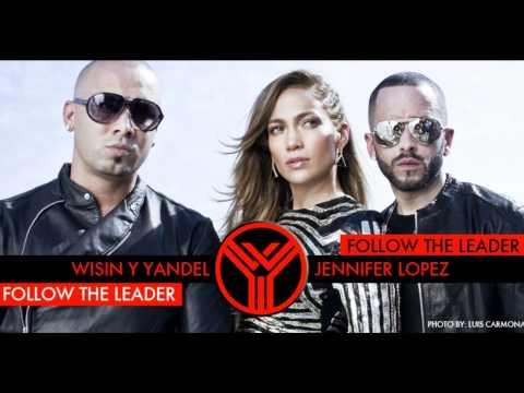 Wisin Y Yandel ft Jennifer Lopez - Follow The Leader (Official) 2012