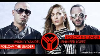 Wisin Y Yandel ft Jennifer Lopez - Follow The Leader (Official) 2012