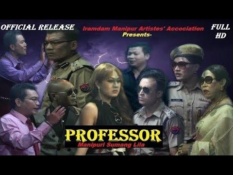 PROFESSOR | Manipuri Sumang Lila | Official Release