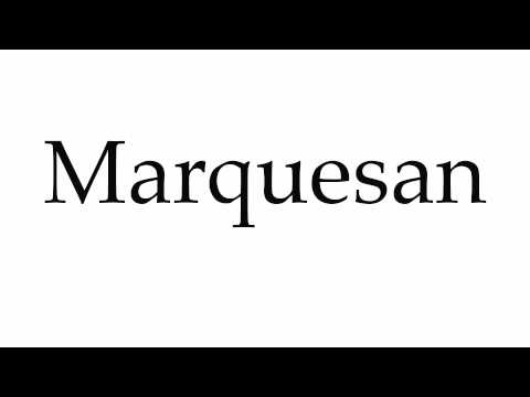 How to Pronounce Marquesan