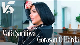 Vefa Serifova - Goresen O Harda 2019 (Official Music Video)