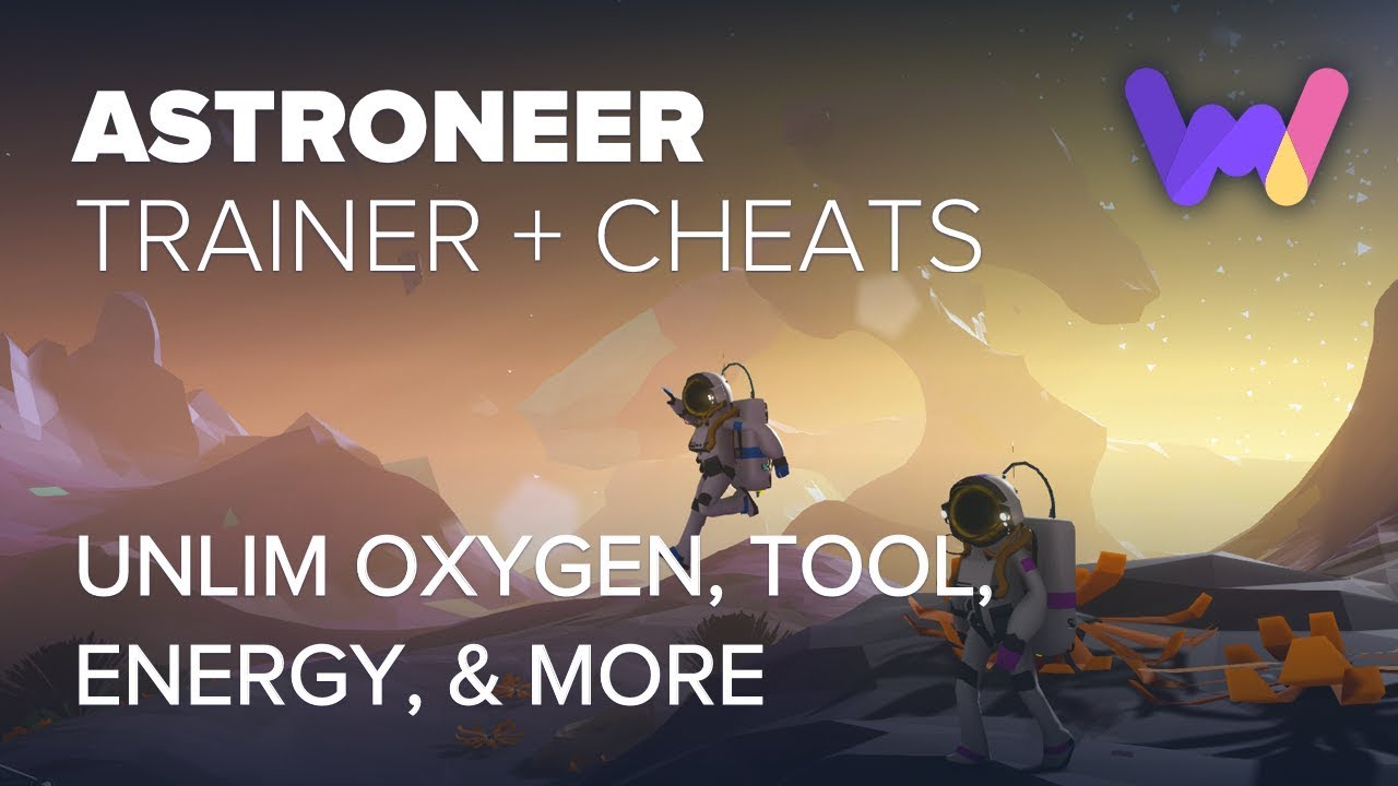 Astroneer Cheats and Trainer (Ft  Unlim Oxygen, Tool, Energy, and
