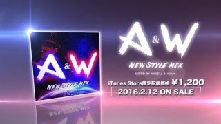 A&W -NEW STYLE MIX- mixed by AXCELL & WAVA