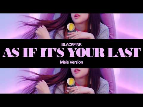 [MALE VERSION] BLACKPINK - As if it's your last