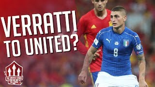Verratti Offered Man Utd Transfer? Manchester United Transfer News