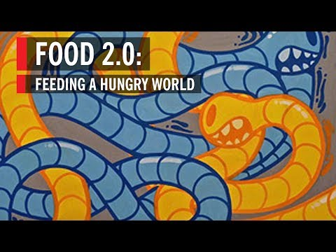 Food 2.0: Feeding a Hungry World
