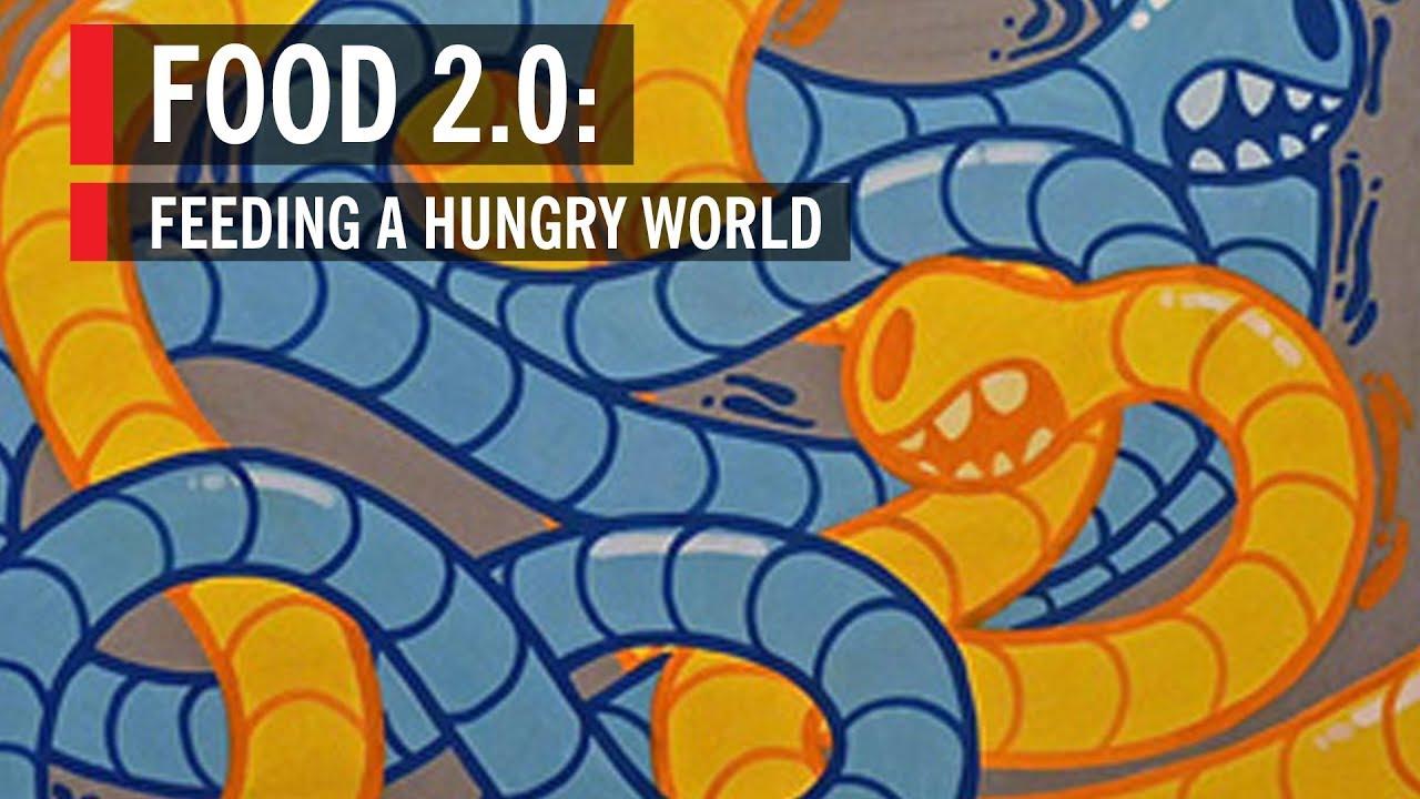Food 2.0: Feeding a Hungry World