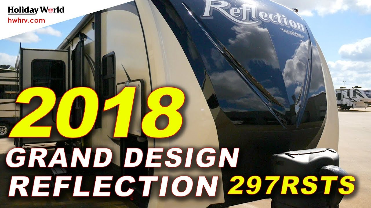 Grand design solitude problems - 2018 Grand Design Reflection 297rsts Travel Trailer Holiday World Rv 855 462 9138