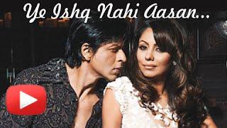 Yeh Ishq Nahi Aasan - Shahrukh Khan And Gauri Khan's Eternal Love Story