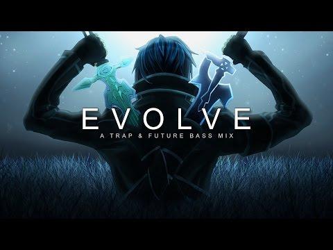 Evolve | A Trap & Future Bass Mix - Поисковик музыки mp3real.ru