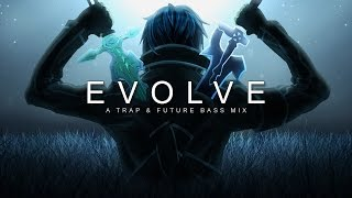 Download Evolve | A Trap & Future Bass Mix Mp3 and Videos