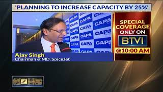 Planning To Increase Capacity By 25%: Ajay Singh, CMD, SpiceJet