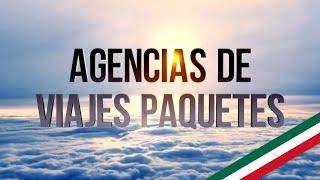 Encuentre Agencias de viajes paquetes | La mejor opción en todo México!