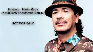 Santana - Maria Maria (Kallinikos Anesthesia Remix) mp3