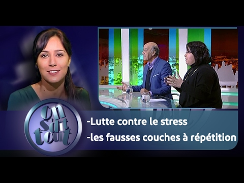On s 39 dit tout lutte contre le stress les fausses - Fausse couche a repetition traitement ...