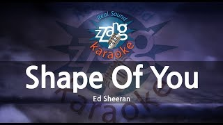 Ed Sheeran-Shape Of You (Melody) (Karaoke Version) [ZZang KARAOKE]