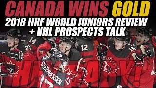 Canada Wins Gold! 2018 IIHF World Juniors Review - NHL Prospects Talk