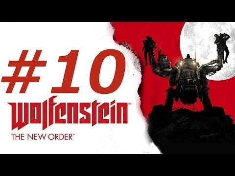 Wolfenstein The New Order Gameplay Walkthrough Part 10 (XBOX ONE)