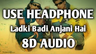 8D Song|Ladki Badi Anjani Hai|Shahrukh Khan|Music Live-India