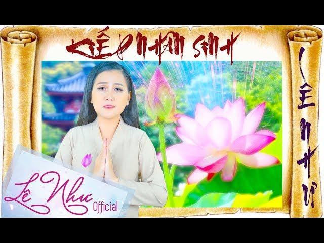 KIẾP NHÂN SINH    Lê Như Official    Bài hát về Phật Pháp nghe hay ý nghĩa nhất